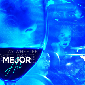Mejor Asi by Jay Wheeler, DJ Nelson