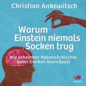 Warum Einstein niemals Socken trug (Wie scheinbar Nebensächliches unser Denken beeinflusst) Audiobook