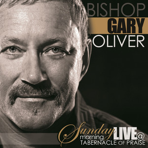 Be Exalted by Bishop Gary Oliver