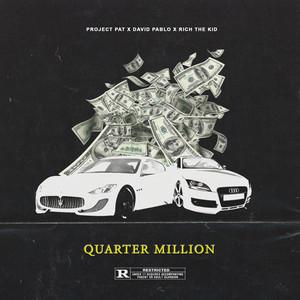 Quarter Million (feat. David Pablo & Rich the kid)