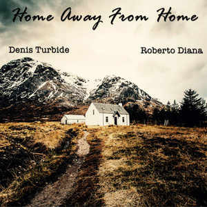Home Away From Home by Denis Turbide, Roberto Diana