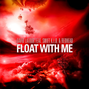 David Latour feat. Swift K.I.D. & Redhead - Float with me