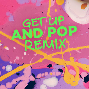 Get up and Pop Remix