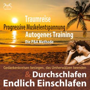 Endlich Einschlafen & Durchschlafen: Traumreise, Progressive Muskelentspannung & Autogenes Training (P & A Methode) Audiobook