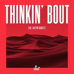 Thinkin' Bout (feat. Caitlyn Scarlett)