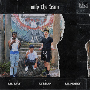 Only The Team (with Lil Mosey & Lil Tjay)