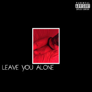 leave you alone