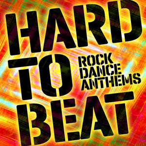 Hard to Beat: Rock Dance Anthems