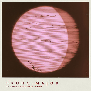 The Most Beautiful Thing - Bruno Major