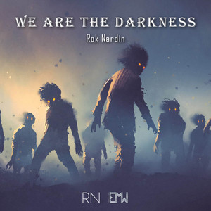 We Are The Darkness by Rok Nardin, Epic Music World