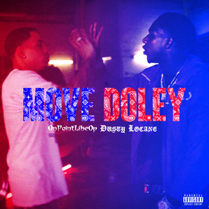 MOVE DOLEY by DUSTY LOCANE, OnPointLikeOP