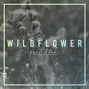 Wildflower by Paper Towns