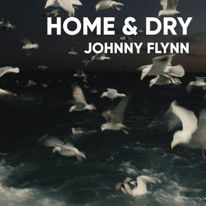 Home & Dry  - Johnny Flynn