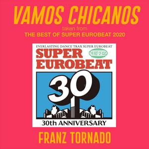 VAMOS CHICANOS (taken from THE BEST OF SUPER EUROBEAT 2020)