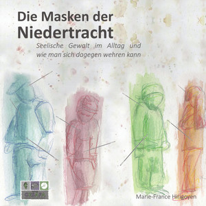 Die Masken der Niedertracht (Seelische Gewalt im Alltag und wie man sich dagegen wehren kann) Audiobook