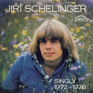 Jiří Schelinger - Singly 1972-1978