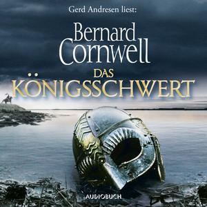 Das Königsschwert - Die Uhtred-Saga, Band 12 (Gekürzt) Audiobook