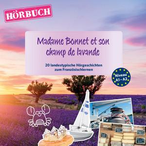 Pons Hörbuch Französisch: Madame Bonnet et son champ lavande (20 landestypische Hörgeschichten zum Französischlernen, A1-A2) Audiobook