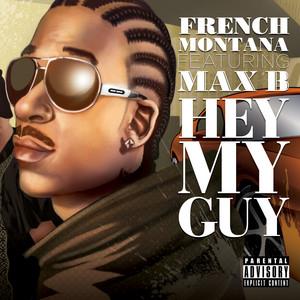 Hey My Guy (feat. Max B)