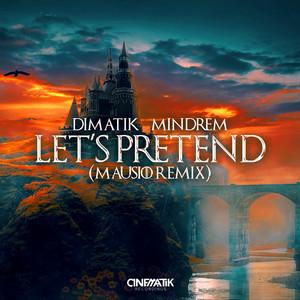 Let's Pretend (Mausio Remix)