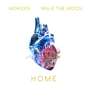 home ft. WALK THE MOON