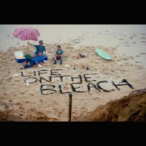 Life On The Bleach