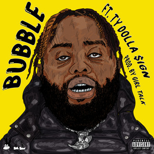 BUBBLE (feat. Ty Dolla $ign)