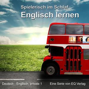 Deutsch - Englisch privat 1 (Basiswissen spielerisch im Schlaf Englisch lernen) Audiobook