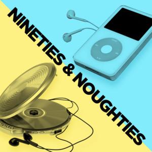 Nineties & Noughties