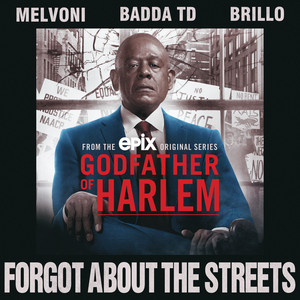 Forgot About the Streets (feat. Melvoni, Badda TD & Brillo)