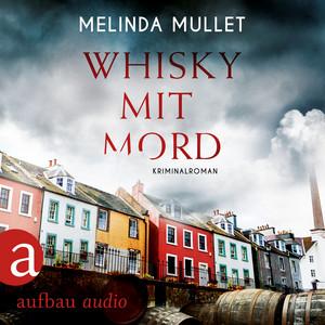 Whisky mit Mord - Abigail Logan ermittelt, Band 1 (Ungekürzt) Audiobook