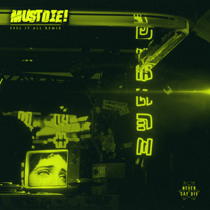 Feel It All (MUST DIE! Remix)
