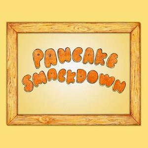 Pancake Smackdown