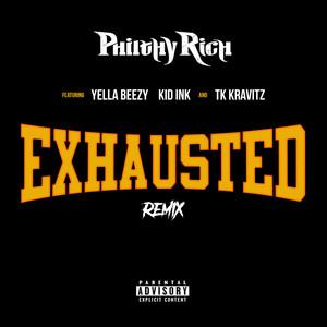Exhausted (Remix) [feat. Yella Beezy, Kid Ink & TK Kravitz]