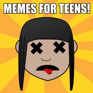 Memes For Teens