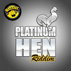 Massive B Presents: Platinum Hen Riddim