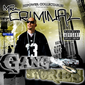 Hi-Power Collectables Presents: Mr. Criminal's Gang Stories