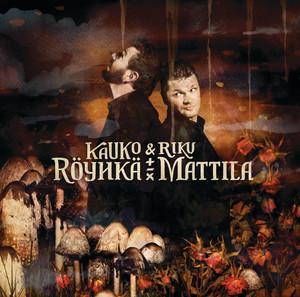 Kaikki Menee Hyvin Kun Olet Nuori by Kauko Röyhkä & Riku Mattila
