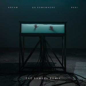 Go Somewhere (Zac Samuel Remix)