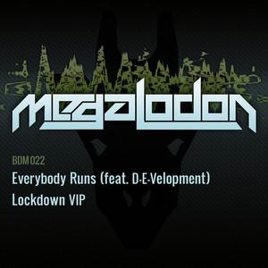 Everybody Runs / Lockdown VIP