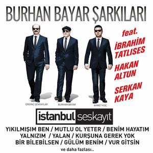 Burhan Bayar Şarkıları (İstanbul Ses Kayıt)