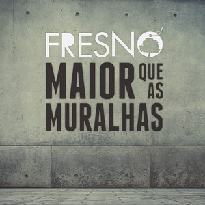 Maior Que As Muralhas - Acústico by Fresno
