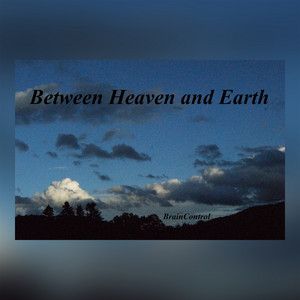 Between Heaven and Earth by BrainControl