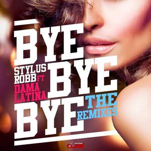 Bye Bye Bye - Piano Remix by Stylus Robb, Dama Latina