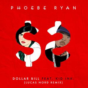 Dollar Bill (feat. Kid Ink) [Lucas Nord Remix]
