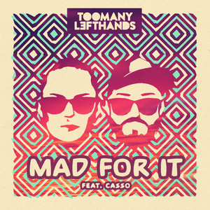 TooManyLeftHands - Mad for it