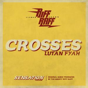 "Crosses by Lutan Fyah, Llamar ""Riff Raff"" Brown"