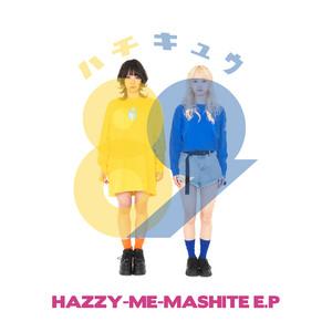 HAZZY-ME-MASHITE