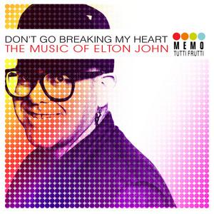 Don't Go Breaking My Heart - The Music of Elton John album