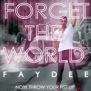 Forget the World (Now Throw Your Fist Up)
